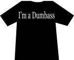 I'm a Dumbass-1
